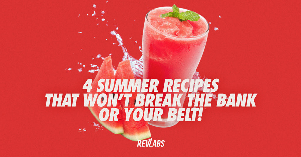 4 Summer Recipes That Won't Break the Bank or Your Belt!