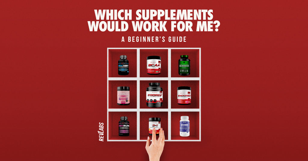 Which Supplements Would Work For Me? A Beginner's Guide