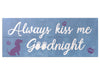 Rustic Wood Pallet Sign - Always kiss me Goodnight