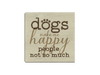 Absorbent Stone Coaster - Dogs make me happy... People not so much