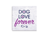 Absorbent Stone Coaster - Dogs Love Forever