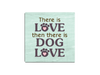 Absorbent Stone Coaster - There is Love then there is Dog Love