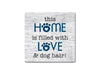 Absorbent Stone Coaster - This Home Is Filled With Love...