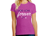 Ladies T- Shirt - Dog Love Forever