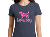 Ladies T- Shirt - Love Dog