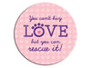 Absorbent Stone Auto Coaster -You Can't Buy Love....