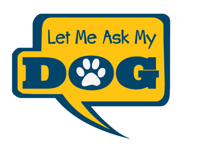 "Let Me Ask My Dog 3"" Decal"
