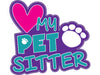"I Love My Pet Sitter  3"" Decal"