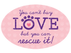 Oval Car Magnet - You can't buy love, but you can RESCUE it