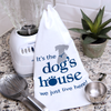 Kitchen Towel – It's the Dog's House…We Just Live Here
