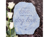 Pet Memorial Stone - There is Love, Then There is Dog Love
