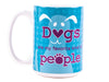 15oz BIG MUG - Dogs Are My Favorite Kind Of People