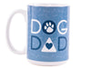 15oz BIG MUG - Dog Dad