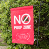 No Poop Zone (Please pick up after your dog!) Garden Flag