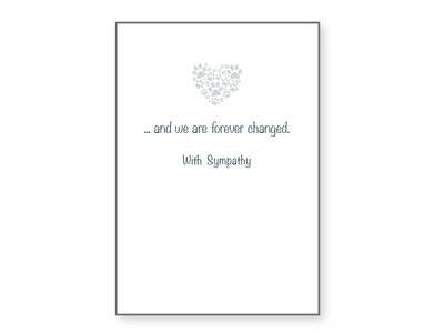 Sympathy Card -Dogs come into our lives...
