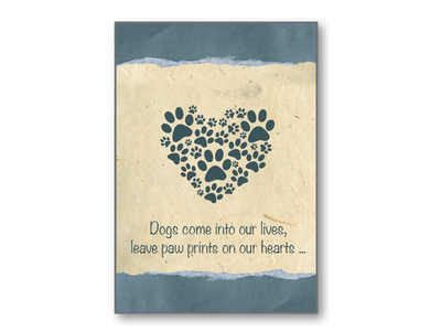 Sympathy Card - Dogs Come into Our Lives