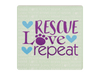 Absorbent Stone Coaster - Rescue Love Repeat