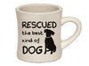 Ceramic Mug - Rescued...the best kind of Dog