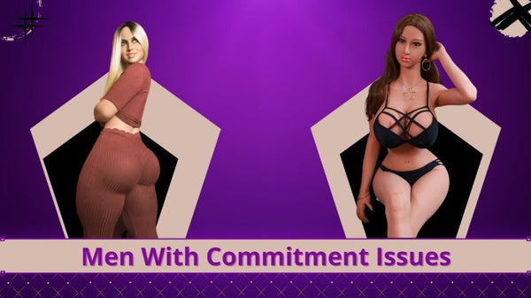 sex dolls and commitment issues