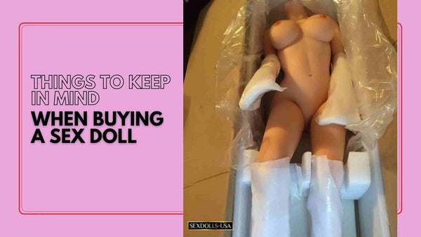 Things to Consider When Buying a Sex Doll