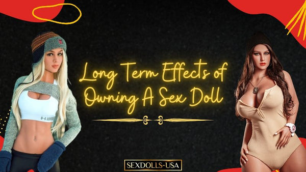 Long term effects of Sex Doll