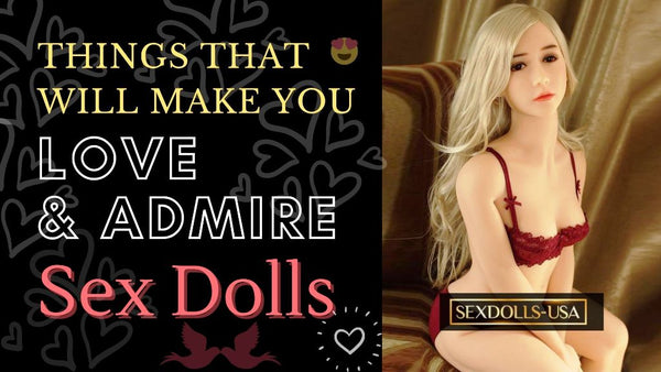 things everyone loves and admire about sex dolls