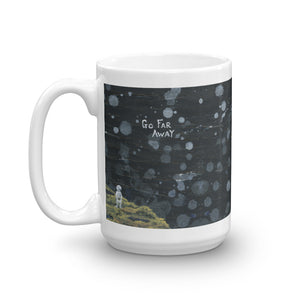 Go Far Away - Mug