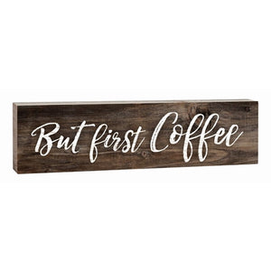 But First Coffee... Desk Sign