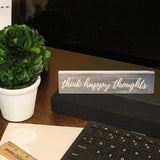 Think Happy Thoughts Desk Sign