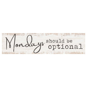 Mondays Should Be Optional Desk Sign