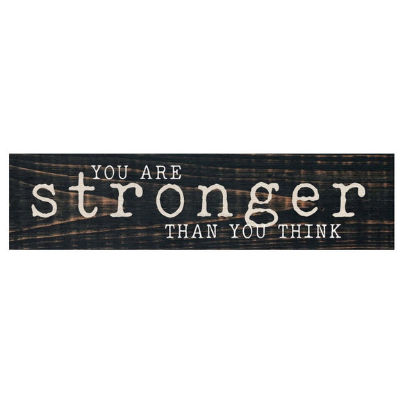 You are Stronger Than You Think Desk Sign