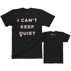 I Can't Keep Quiet Tee
