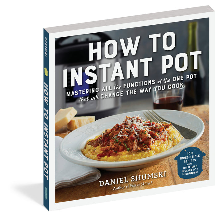 """How to Instant Pot"" by Daniel Shumski"