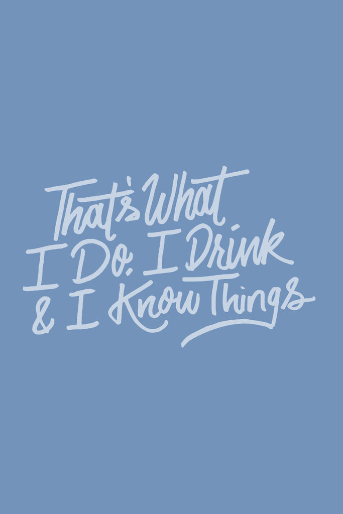 I Drink and I Know Things Free Phone Background