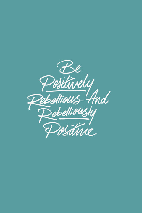 Be Positively Rebellious Free Phone Background | Jordandene