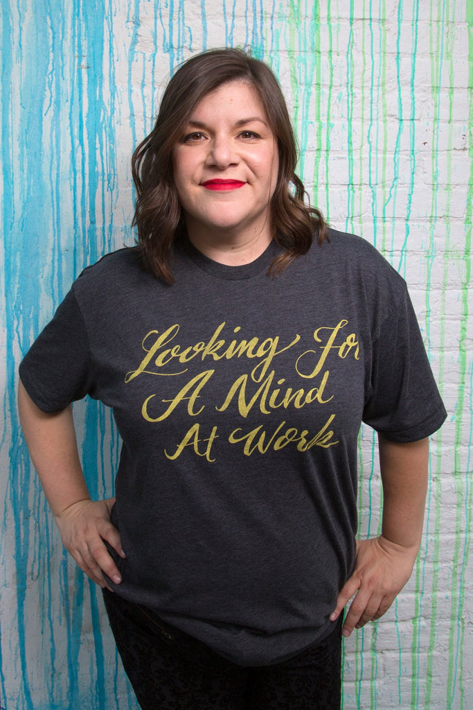 Looking for a Mind at Work Unisex T-Shirt