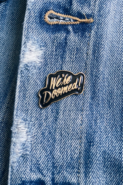 We're Doomed! Enamel Pin | Patreon Pin Club