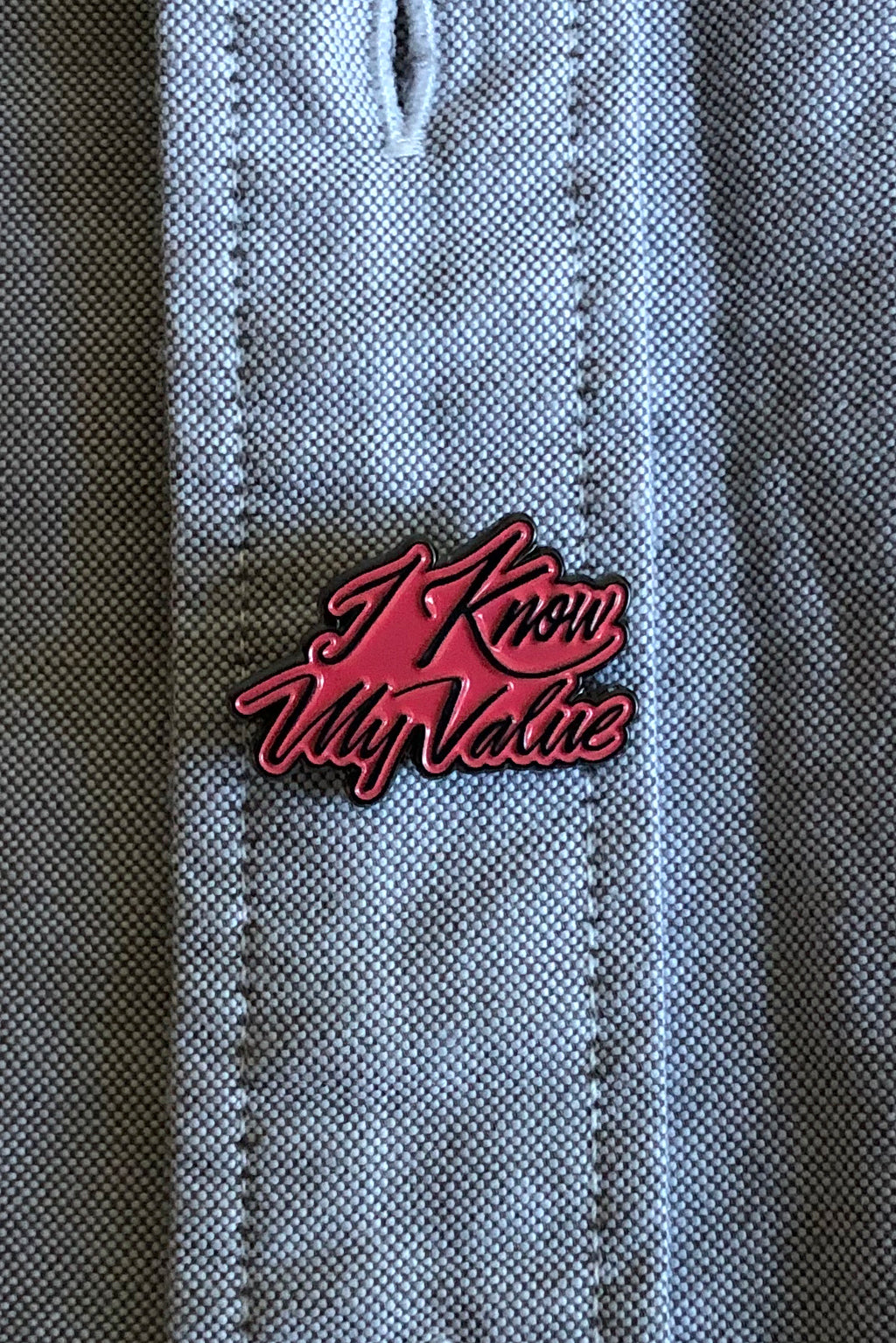 I Know My Value Enamel Pin