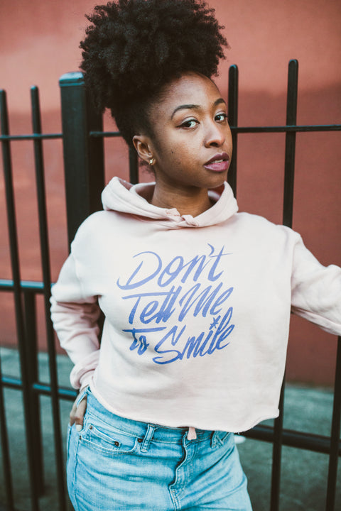 Don't Tell Me to Smile Crop Hoodie
