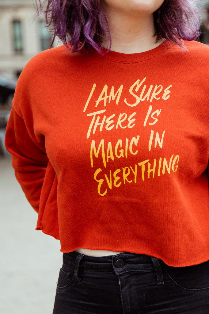 I Am Sure There is Magic in Everything Crop Sweatshirt | The Secret Garden