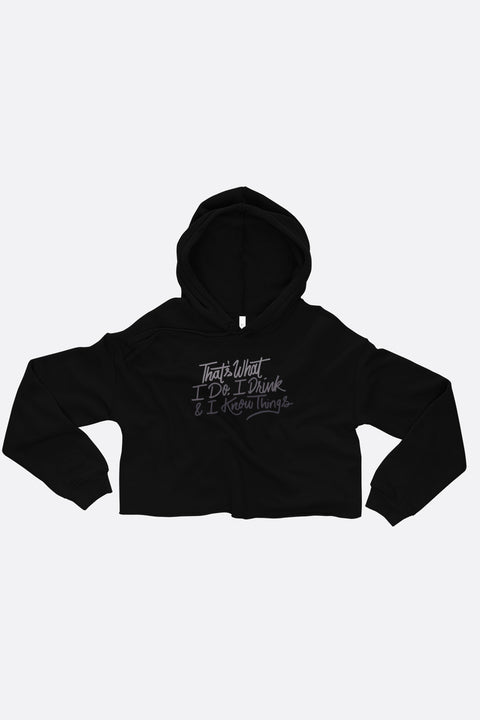 I Drink and I Know Things Crop Hoodie