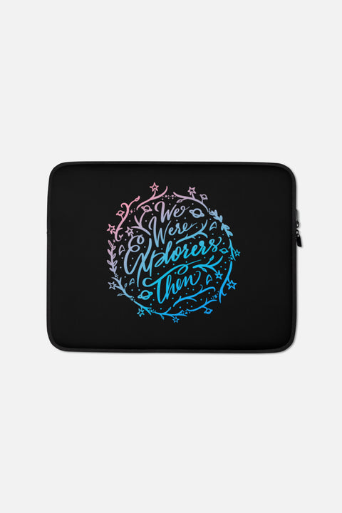 We Were Explorers Then Laptop Sleeve - 13 or 15 inch