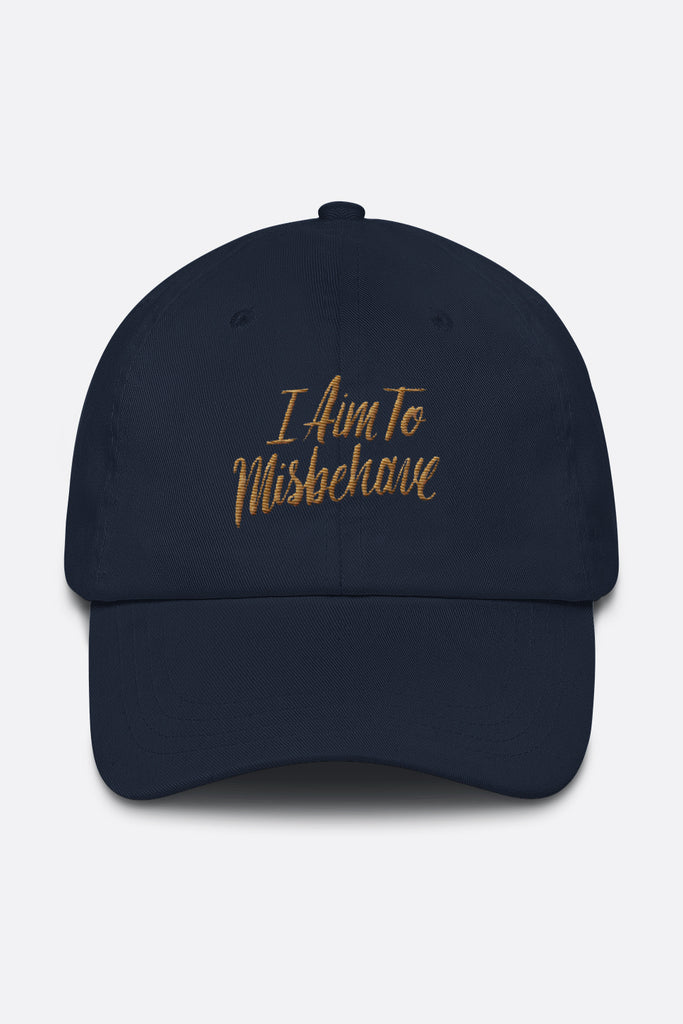 I Aim to Misbehave Dad Hat
