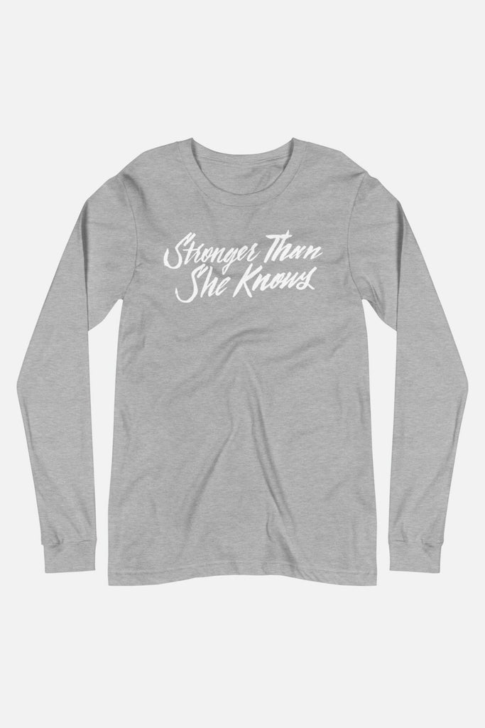 Stronger Than She Knows Unisex Long Sleeve Tee