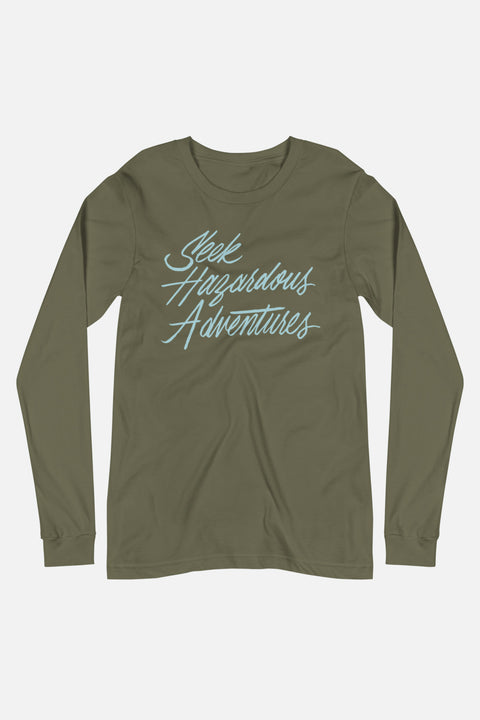 Seek Hazardous Adventures Unisex Long Sleeve Tee