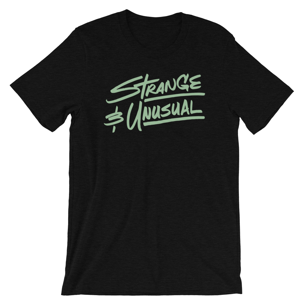 Strange and Unusual Unisex T-Shirt | Patreon Exclusive