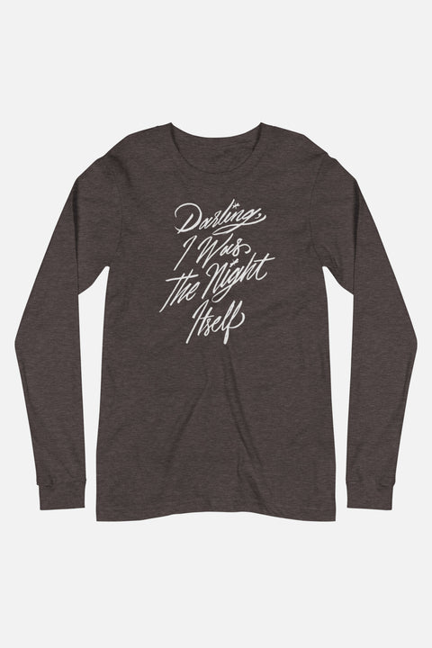 Darling, I Was the Night Itself Unisex Long Sleeve Tee | The Invisible Life of Addie LaRue