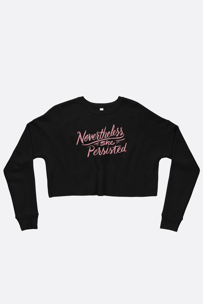 Nevertheless She Persisted Crop Sweatshirt