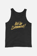 We're Doomed Unisex Tank Top