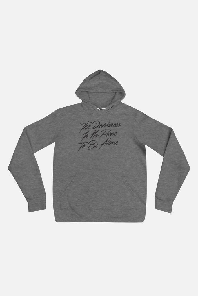 The Darkness is No Place to Be Alone Unisex Hoodie | The Invisible Life of Addie LaRue